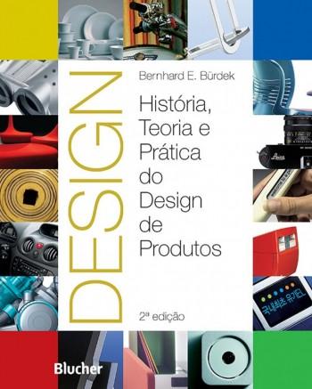 Design - História, teoria e prática do design de produtos, livro de Bernhard E. Bürdek