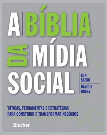 A bíblia da mídia social - Táticas, ferramentas e estratégias para construir e transformar negócios, livro de David K. Brake, Lon Safko