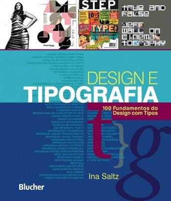 Design e Tipografia - 100 Fundamentos do Design com Tipos, livro de Ina Saltz