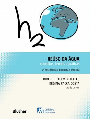 Reúso da água, livro de Regina Helena Pacca Guimarães Costa, Dirceu D´Alkmin Telles