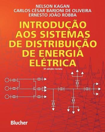 Introdução aos sistemas de distribuição de energia, livro de Carlos César Barioni De Oliveira, Ernesto João Robba, Nelson Kagan
