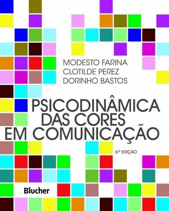 Psicodinâmica das cores em comunicação  , livro de Dorinho Bastos, Clotilde Perez, Modesto Farina