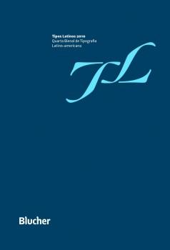 Tipos Latinos 2010 - Catálogo da Quarta Bienal de Tipografia Latino-Americana, livro de Luciano Cardinali