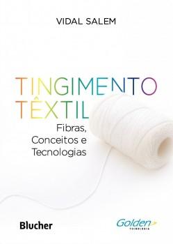 Tingimento têxtil - Fibras, conceitos e tecnologias, livro de Vidal Salem