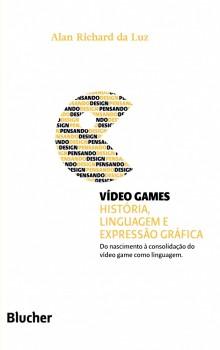 Coleção pensnando o design - Vídeo Game , livro de Carlos Zibel Costa, Alan Richard Da Luz