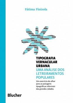 Coleção pensando o design - Tipografia vernacular urbana , livro de Priscila Lena Farias, Fátima Finizola