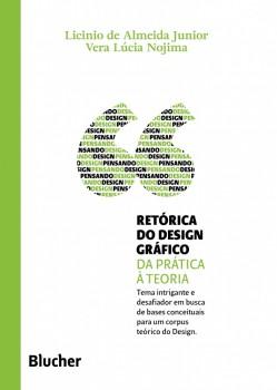 Coleção pensando o design - Retórica do design gráfico, livro de Vera Lúcia Nojima, Licinio De Almeida Junior, Marcos Braga