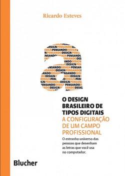 Coleção pensando o design - O Design brasileiro de tipos digitais , livro de Ricardo Esteves, Priscila Farias