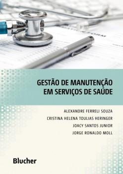 Gestão de manutenção em serviços de saúde, livro de Cristina Helena Toulias Heringer, Jorge Ronaldo Moll, Joacy Santos Junior, Alexandre Ferreli Souza