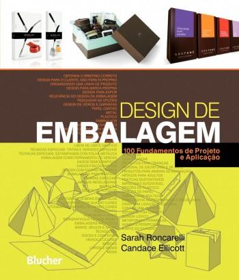 Design de embalagem - 100 fundamentos de projeto e aplicação, livro de Candace Ellicott, Sarah Roncarelli