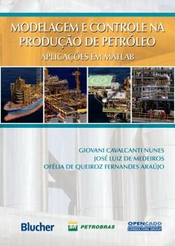 Modelagem e controle na produção de petróleo, livro de Ofélia De Queiroz Fernandes Araújo, José Luiz De Medeiros, Giovani Cavalcanti Nunes