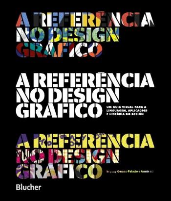 A Referência no Design Gráfico, livro de Armin Vit, Bryony Gomez-Palacio