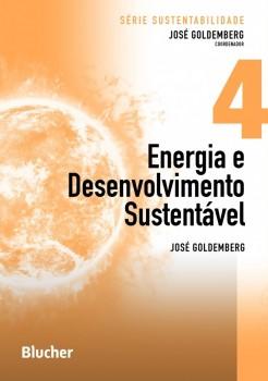 Série Sustentabilidade (Energia e Desenvolvimento Sustentável  - vol. 4), livro de José Goldemberg, José Goldemberg