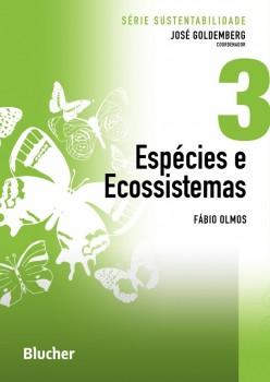 Série Sustentabilidade (Espécie e Ecossistemas - vol. 3), livro de José Goldemberg, Fábio Olmos
