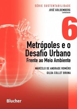 Série Sustentabilidade (Metrópoles e o Desafio Urbano - vol. 6), livro de Gilda Collet Bruna, José Goldemberg, Marcelo De Andrade Roméro