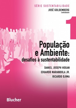 Série Sustentabilidade (População e Ambiente: desafios à sustentabilidade - vol. 1), livro de Eduardo Marandola Jr., Ricardo Ojima, José Goldemberg, Daniel Joseph Hogan