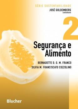 Série Sustentabilidade (Segurança e Alimento  - vol. 2), livro de Silvia M. Franciscato Cozzolino, Bernadette D. G. M. Franco, José Goldemberg