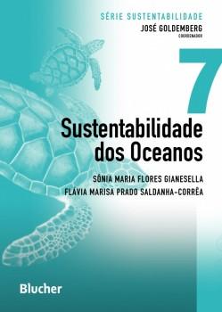 Série Sustentabilidade (Sustentabilidade dos Oceanos - vol. 7), livro de Flávia Marisa Prado Saldanha-Corrêa, Sônia Maria Flores Gianesella, José Goldemberg