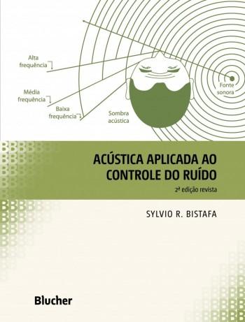 Acústica aplicada ao controle do ruído, livro de Sylvio R. Bistafa