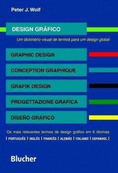 Design gráfico - Um dicionário visual de termos para um design global, livro de Peter J. Wolf