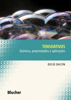 Tensoativos - Química, propriedades e aplicações, livro de Decio Daltin