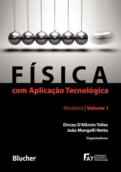 Física com aplicação tecnológica - Mecânica - vol. 1, livro de João Mongelli Netto, Dirceu D'Alkmin Telles