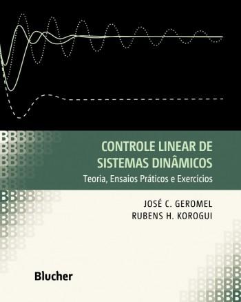 Controle linear de sistemas dinâmicos, livro de Rubens H. Korogui, José C. Geromel
