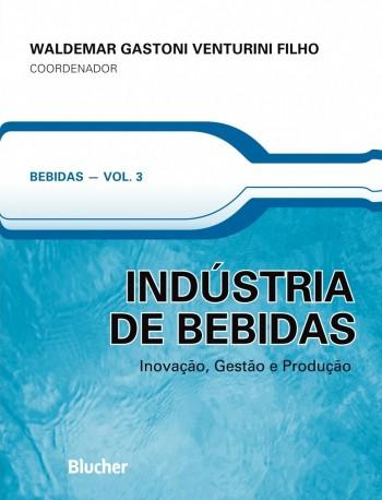 Indústria de bebidas - Inovação, gestão e produção - vol. 3, livro de Waldemar Gastoni Venturini Filho