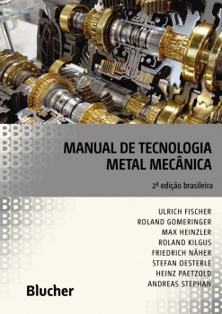 Manual de tecnologia metal mecânica, livro de Roland Gomeringer, Max Heinzler, Roland Kilgus, Friedrich Näher, Stefan Oesterle, Heinz Paetzold, Andreas Stephan, Ulrich Fischer