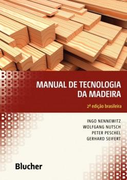Manual de tecnologia da madeira, livro de Wolfgang Nutsch, Peter Peschel, Gerhard Seifert, Ingo Nennewitz