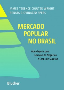 Mercado popular no Brasil, livro de Renata Giovinazzo Spers, James Terence Coulter Wright