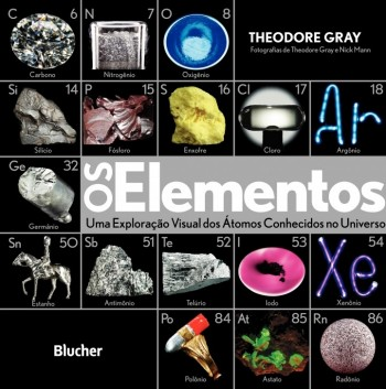 Os elementos - Uma exploração visual dos átomos conhecidos no Universo, livro de Theodore Gray