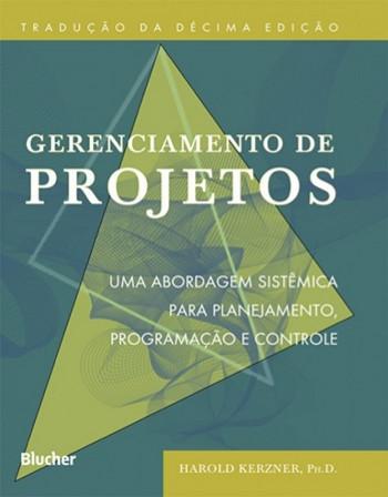 Gerenciamento de projetos - Uma abordagem sistêmica para planejamento, programação e controle, livro de Harold Kerzner