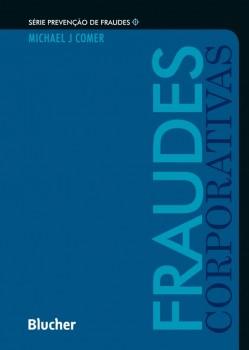 Série Prevenção de Fraudes - Fraudes corporativas, livro de Michael J. Comer