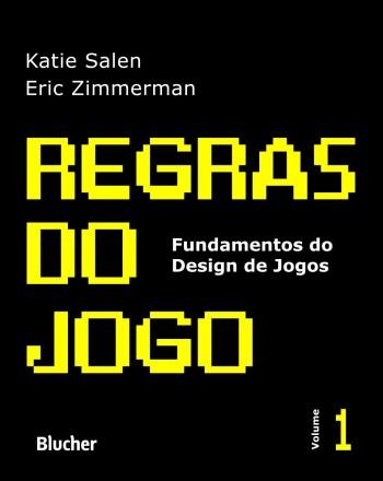 Regras do jogo - vol. 1 - Principais conceitos, livro de Eric Zimmerman, Katie Salen