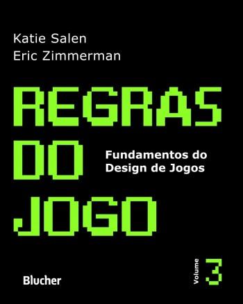 Regras do jogo - vol. 3 - Interação lúdica, livro de Eric Zimmerman, Katie Salen