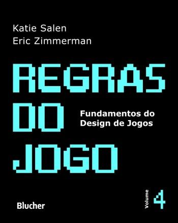 Regras do jogo - vol. 4 - Cultura, livro de Eric Zimmerman, Katie Salen