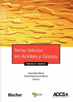 Temas selectos en aceites y grasas - Procesamiento - vol. 2, livro de Daniel Barrera-Arellano, Jane Mara Block