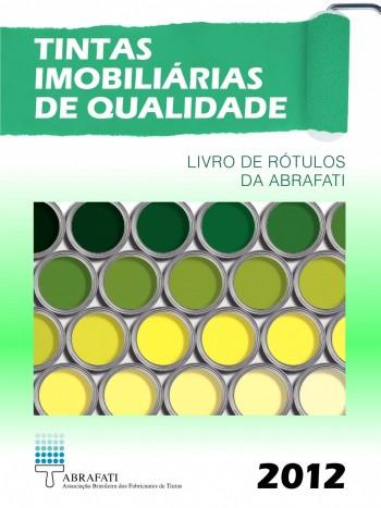 Tintas Imobiliárias de Qualidade 2012 - Livro de Rótulos da ABRAFATI, livro de Jorge M. R. Fazenda