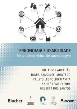 Ergonomia e Usabilidade - Em Ambiente Virtual de Aprendizagem, livro de Júlia Issy Abrahão, André Leme Fleury, Fausto Leopoldo Mascia, Uiara Bandineli Montedo, Helbert dos Santos