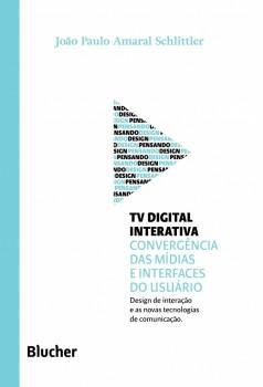 Coleção pensando o design - TV digital interativa , livro de Carlos Zibel Costa, João Paulo Amaral Schlittler