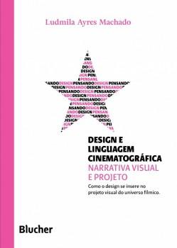 Coleção pensando o design - Design e linguagem cinematográfica , livro de Ludmila Ayres Machado, Carlos Zibel Costa