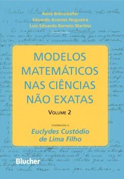 Modelos matemáticos nas ciências não exatas - vol. 2, livro de René Brenzikofer, Luiz Eduardo Barreto Martins, Eduardo Arantes Nogueira