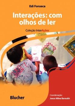 Interações: Com olhos de ler, livro de Maria Cristina Carapeto Lavrador Alves, Josca Ailine Baroukh, Edi Fonseca