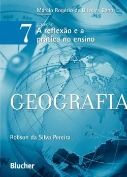 A reflexão e a prática no ensino - Geografia - vol. 7, livro de Márcio Rogério De Oliveira Cano, Robson Da Silva Pereira