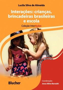 Interações: Crianças, brincadeiras brasileiras e escola, livro de Lucila Silva de Almeida, Maria Cristina Carapeto Lavrador Alves, Josca Ailine Baroukh