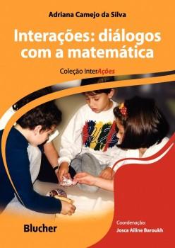 Interações: Diálogos com a matemática, livro de Maria Cristina Carapeto Lavrador Alves, Josca Ailine Baroukh, Adriana Camejo Da Silva