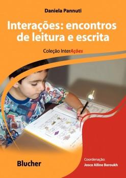 Interações: Encontros de leitura e escrita , livro de Maria Cristina Carapeto Lavrador Alves, Josca Ailine Baroukh, Daniela Pannuti