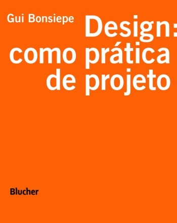 Design Como prática de projeto, livro de Gui Bonsiepe