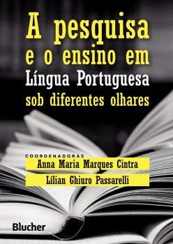 A pesquisa e o ensino em lígua portuguesa sob diferentes olhares, livro de Anna Maria Marques Cintra, Lílian Ghiuro Passarelli